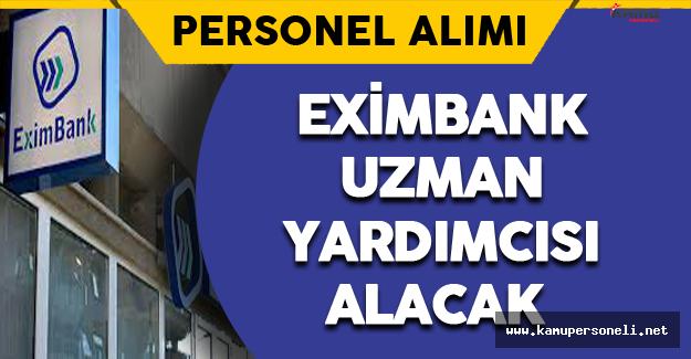 Eximbank Uzman Yardımcısı Alacak
