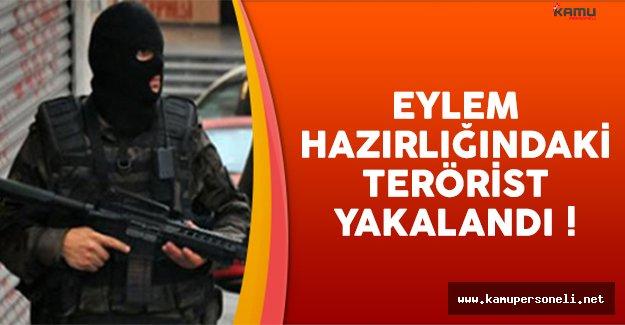 Eylem hazırlığındaki terörist yakalandı