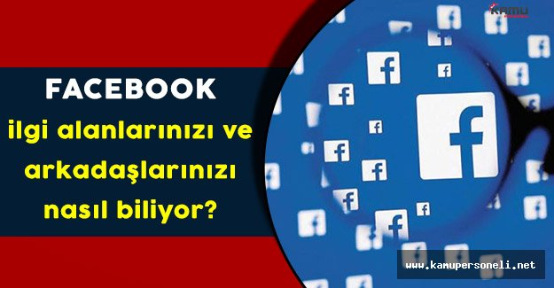 Facebook Kullanıcılara Reklam Gösterirken Hangi Bilgileri Kullanıyor Bilmek İster Misiniz?