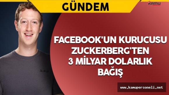Facebook'un Kurucusu Zuckerberg'ten 3 Milyar Dolarlık Bağış