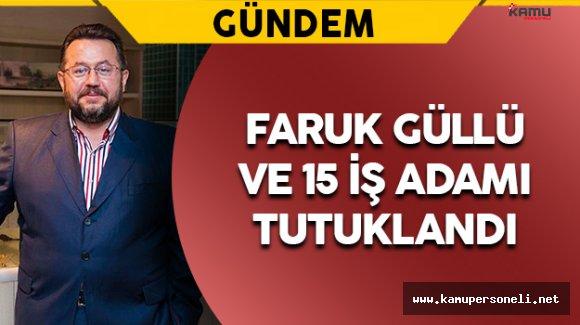 Faruk Güllü FETÖ'den Tutuklandı