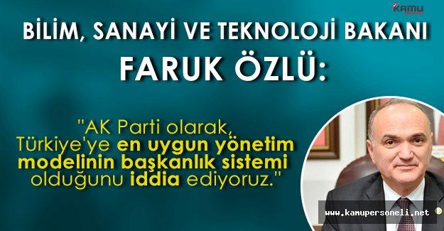 """Faruk Özlü: """"AK Parti olarak, Türkiye'ye en uygun yönetim modelinin başkanlık sistemi olduğunu iddia ediyoruz."""""""