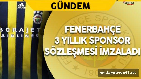 Fenerbahçe 3 Yıllık Yeni Sponsorluk Sözleşmesi İmzaladı
