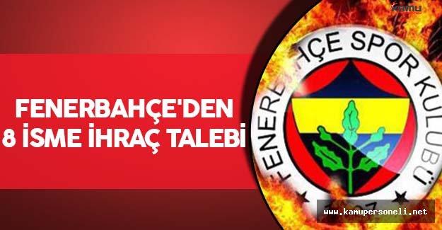 Fenerbahçe'den 8 İsme İhraç Talebi