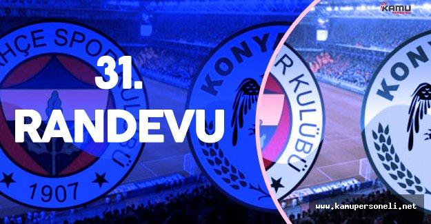Fenerbahçe ile  Konyaspor 31'inci Randevuya Hazırlanıyor
