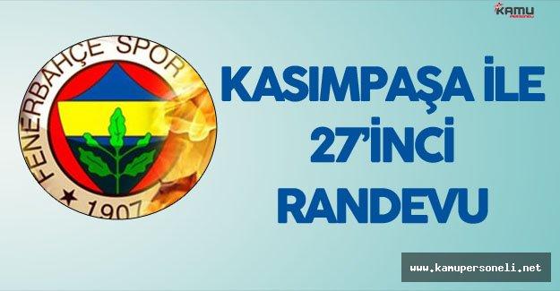 Fenerbahçe Kasımpaşa ile 27'inci Kez Karşı Karşıya Gelecek
