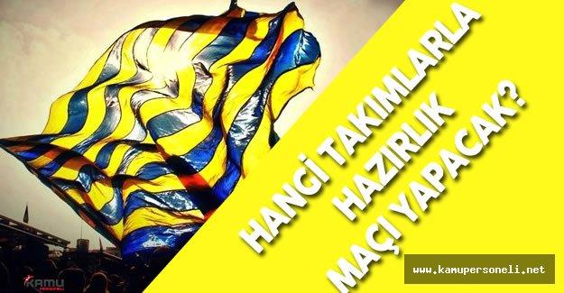 Fenerbahçe'nin Hazırlık Maçı Programı Belli Oldu - Fenerbahçe Hangi Takımlarla Hazırlık Maçı Oynayacak?