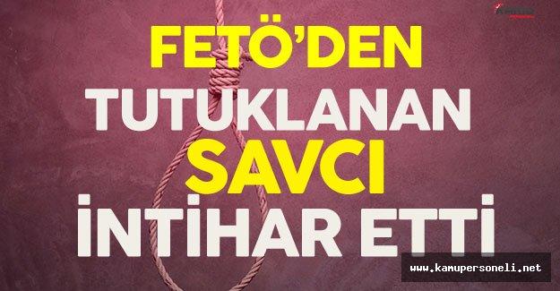 FETÖ'den Tutuklanan Savcı Cezaevinde Kendini Astı