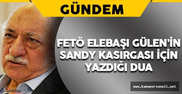 FETÖ Elebaşı Gülen'in Sandy Kasırgası İçin Yazdığı Dua