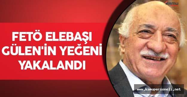FETÖ Elebaşı Gülen'in Yeğeni Yakalandı