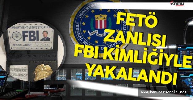 FETÖ Zanlısı FBI Kimliği İle Yakalandı