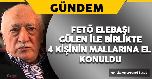 FETÖ/PDY Davasında Gülen ile Birlikte 4 Kişinin Mallarına El Konuldu