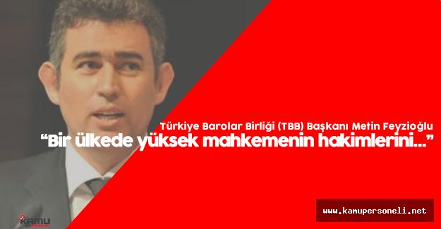 """Feyzioğlu : """"HSYK Güvence Verir Hale Gelmeli"""""""