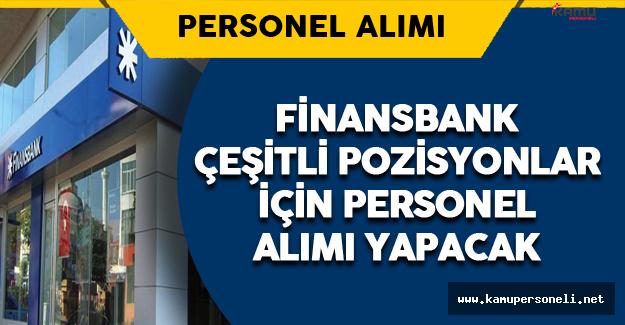 Finans Bankası Çeşitli Pozisyonlarda Personel Alımı Yapacak