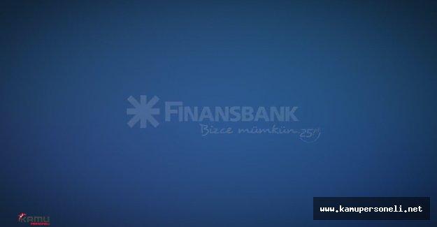 Finansbank Personel Alım İlanı ( Türkiye Geneli Çok Sayıda Alım Yapılacak )