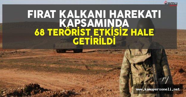 Fırat Kalkanı Harekatı Kapsamında 68 Terörist Etkisiz Hale Getirildi