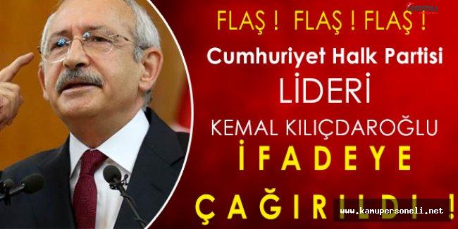 Flaş Gelişme: CHP Lideri Kemal Kılıçdaroğlu İfade Verecek!