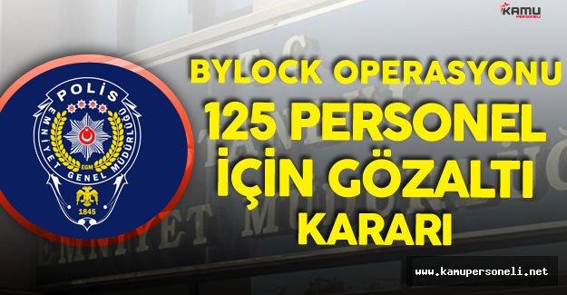 Flaş Gelişme! İstanbul Emniyetinde Görevli 125 Kişi Hakkında Gözaltı Kararı