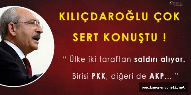 """FLAŞ! Kemal Kılıçdaroğlundan Açıklama:"""" İki yerden saldırı alıyoruz, Birisi PKK diğeri AKP """""""