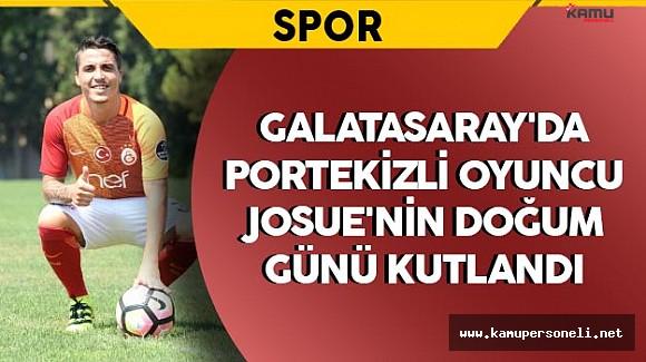 Galatasaray'da Portekizli Oyuncu Josue'nin Doğum Günü Kutlandı