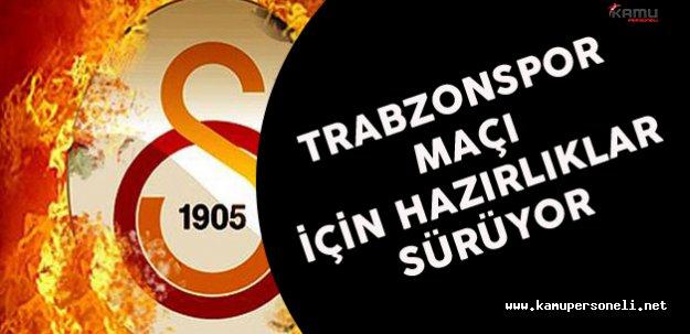 Galatasaray Trabzonspor Maçı için Hazırlıklarını Sürdürüyor