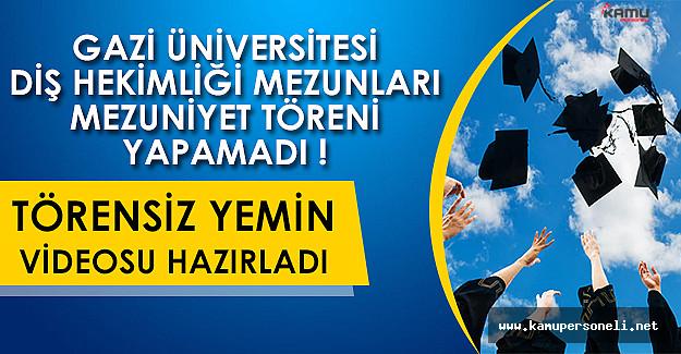 Gazi Üniversitesi Diş Hekimliği 2016 Mezunları Mezuniyet Töreni Yapamadı: Törensiz Yemin Videosu Hazırladı!