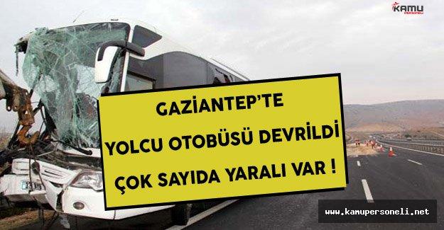 Gaziantep'te Yolcu Otobüsü Devrildi Çok Sayıda Yaralı Var