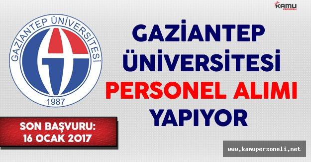 Gaziantep Üniversitesi Personel Alımı Yapıyor