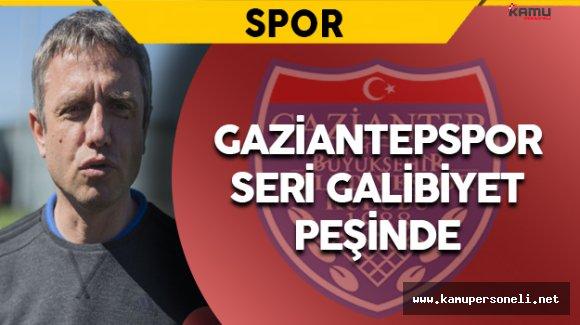 Gaziantepspor Galibiyet Serisi Yakalamak İstiyor