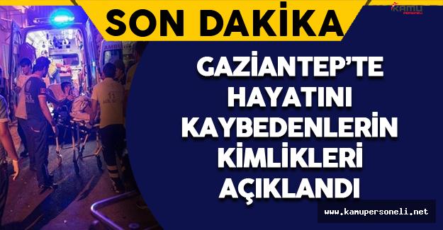 Son Dakika: Gaziantep'te Hayatını Kaybedenlerin Kimlikleri Açıklandı