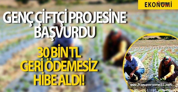 Genç Çiftçi Projesine Başvurdu, 30 Bin TL Hibe Aldı