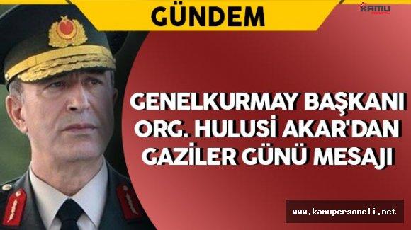 Genelkurmay Başkanı Akar'dan Gaziler Günü Mesajı