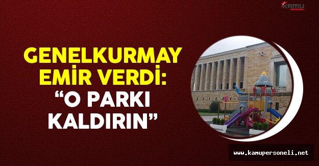Genelkurmay Başkanlığı Emir Verdi: 'Anıtkabir'deki Parkı Kaldırın'