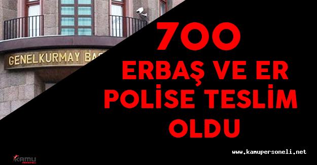 Son Dakika: Genelkurmay Başkanlığı'ndan Çıkan 700 Er Polise Teslim
