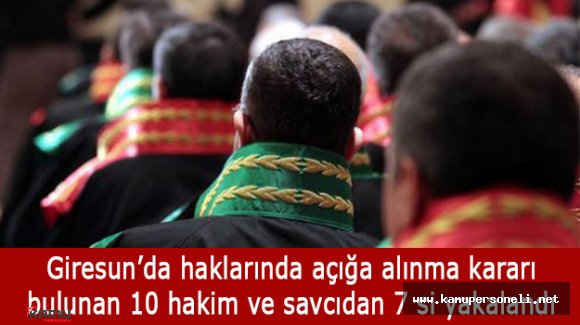 Giresun'da Haklarında Açığa Alınma Kararı Bulunan 10 Hakim ve Savcıdan 7'si Yakalandı