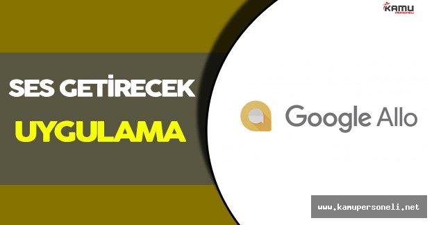 Google' ın Yeni Mesajlaşma Uygulaması: Allo !