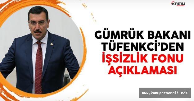 Gümrük Bakanı Bülent Tüfenkci'den İşsizlik Sigortası Fonu Açıklaması