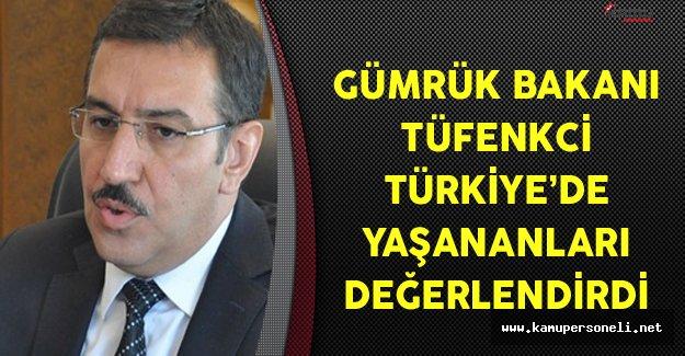 Gümrük Bakanı Tüfenkci'den Türkiye Gündemine İlişkin Açıklamalar