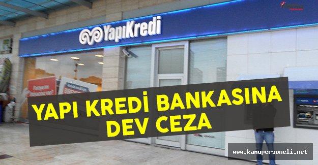Gümrük Bakanlığı'ndan Yapı Kredi Bankasına 116 Milyon Liralık Ceza !