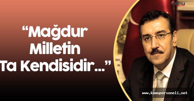 """Gümrük ve Ticaret Bakanı Bülent Tüfenkci: """" En Büyük Mağdur Milletin Kendisidir"""""""