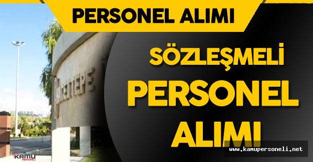 Hacettepe Üniversitesi 94 Sözleşmeli Personel Alımı Yapıyor