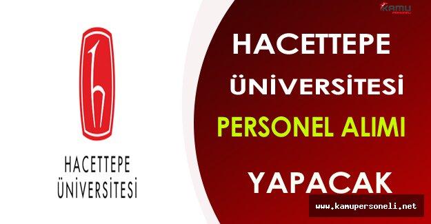 Hacettepe Üniversitesi Personel Alımı Yapacak