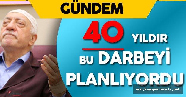 Hain Darbe Girişimi Başarılı Olsaydı Terörist Başı Fetullah Gülen Türkiye'ye Gelirdi