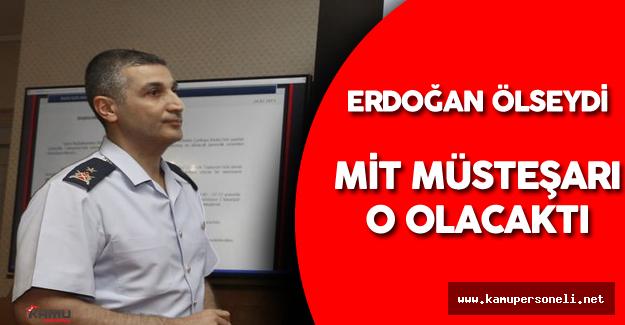Hainler Cumhurbaşkanı Erdoğan'ı Öldürseydi O MİT Müsteşarı Olacaktı !