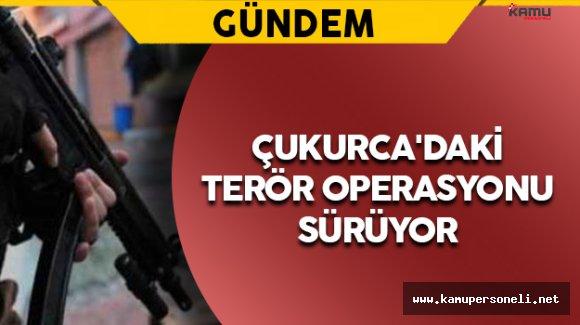 Hakkari Çukurca'daki Terör Operasyonu Sürüyor