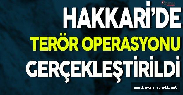 Hakkari'de Terör Operasyonu Gerçekleştirildi