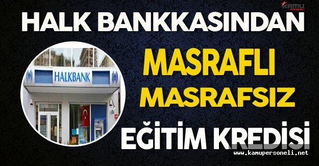 Halk Bankasından Masraflı/Masrafsız Eğitim Kredisi