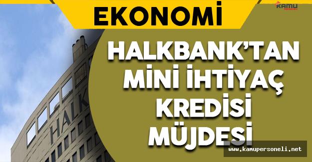 Halkbank'tan Mini İhtiyaç Kredisi Müjdesi