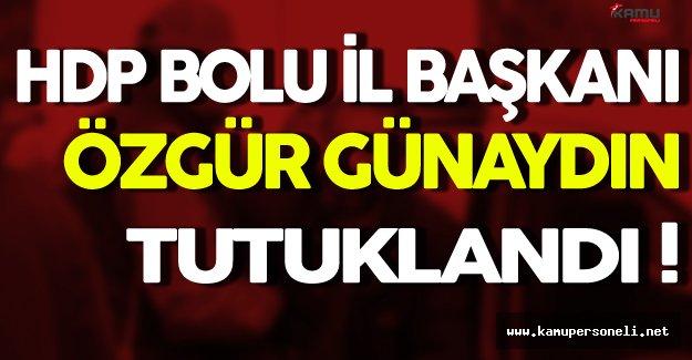 HDP Bolu İl Başkanı Tutuklandı!
