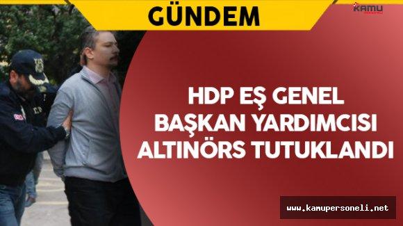 HDP Eş Genel Başkan Yardımcısı Altınörs Tutuklandı